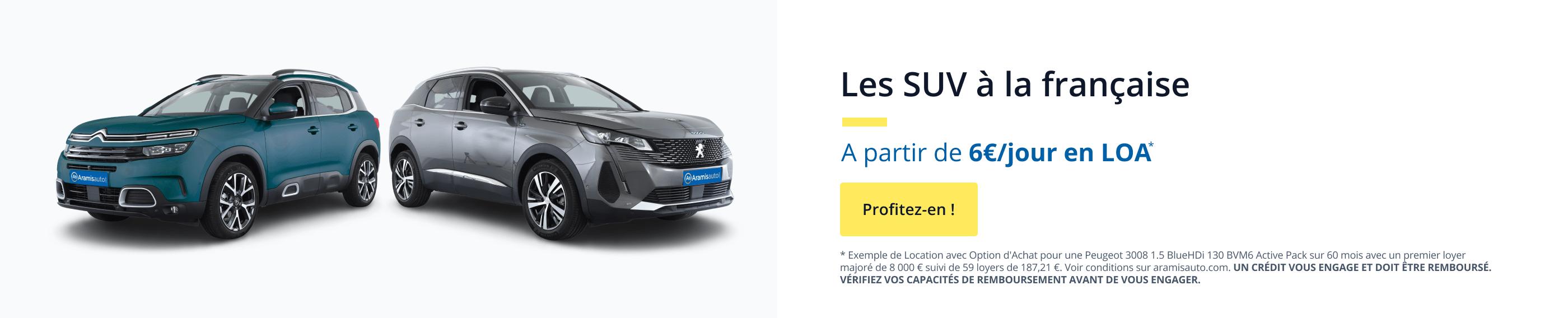 Les SUV à la française ! À partir de 6€/jour en LOA* chez Aramisauto